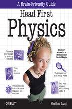 Okładka książki Head First Physics. A learner's companion to mechanics and practical physics (AP Physics B - Advanced Placement)