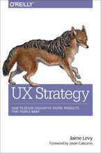 Okładka książki UX Strategy. How to Devise Innovative Digital Products that People Want