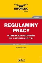 REGULAMINY PRACY po zmianach przepisów od 1 stycznia 2017 r