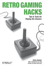 Okładka książki Retro Gaming Hacks. Tips & Tools for Playing the Classics