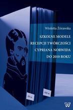 Szkolne modele recepcji twórczości Cypriana Norwida do 2010 roku