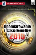 Opomiarowanie i rozliczanie mediów 2015