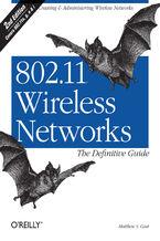 Okładka książki 802.11 Wireless Networks: The Definitive Guide. The Definitive Guide. 2nd Edition