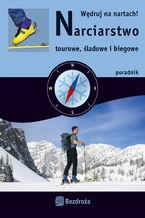 Okładka książki Narciarstwo tourowe, śladowe i biegowe