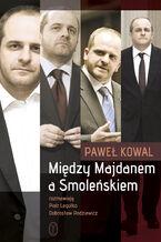Między Majdanem a Smoleńskiem
