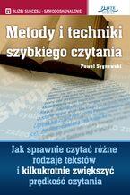 Metody i techniki szybkiego czytania. Jak sprawnie czytać różne rodzaje tekstów i kilkukrotnie zwiększyć prędkość czytania