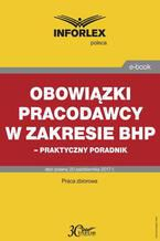 Obowiązki pracodawcy w zakresie bhp  praktyczny poradnik