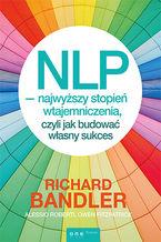 NLP – najwyższy stopień wtajemniczenia, czyli jak budować własny sukces