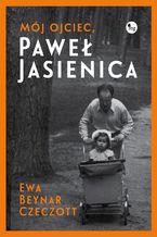 Mój ojciec, Paweł Jasienica