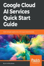 Okładka książki Google Cloud AI Services Quick Start Guide
