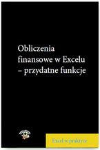 Okładka książki Obliczenia finansowe w Excelu - przydatne funkcje