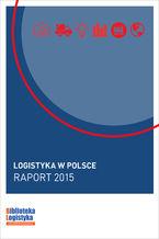 Logistyka w Polsce. Raport 2015