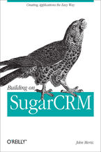 Okładka książki Building on SugarCRM. Creating Applications the Easy Way