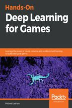 Hands-On Deep Learning for Games