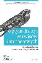 Okładka książki Optymalizacja serwisów internetowych. Tajniki szybkości, skuteczności i wyszukiwarek