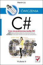 Okładka książki C#. Ćwiczenia. Wydanie III
