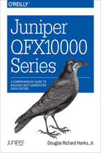 Okładka książki Juniper QFX10000 Series. A Comprehensive Guide to Building Next-Generation Data Centers