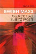 Okładka książki SWiSH Max3 Animacje flash jakie to proste