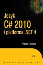 Okładka książki Język C# 2010 i platforma .NET 4.0