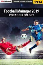 Football Manager 2019 - poradnik do gry