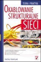 Okładka książki Okablowanie strukturalne sieci. Teoria i praktyka