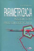 Parametryzacja kosztów ryzyka procesów logistycznych