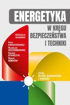Energetyka w kręgu bezpieczeństwa i techniki