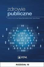 Zdrowie publiczne. Rozdział 10. Elementy prawa w zdrowiu publicznym