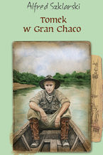 Tomek w Gran Chaco (t.8)