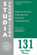Problemy edukacji wobec rozwoju społeczno-gospodarczego. SE 131