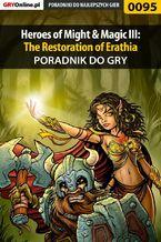 Heroes of Might  Magic III: The Restoration of Erathia - poradnik do gry