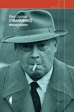 Cyrankiewicz. Wieczny premier