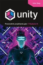 Okładka książki Unity. Przewodnik projektanta gier. Wydanie III