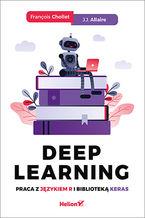 Deep Learning. Praca z językiem R i biblioteką Keras