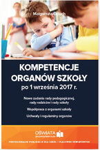 Kompetencje organów szkoły po 1 września 2017 r