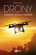 DRONY. Wprowadzenie. Technologie. Zastosowania
