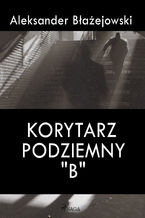 """Korytarz podziemny """"B"""""""