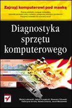 Okładka książki Diagnostyka sprzętu komputerowego