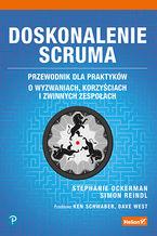 Okładka książki Doskonalenie Scruma. Przewodnik dla praktyków. O wyzwaniach, korzyściach i zwinnych zespołach