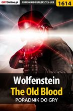 Wolfenstein: The Old Blood - poradnik do gry