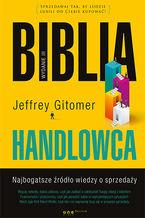 Biblia handlowca. Najbogatsze źródło wiedzy o sprzedaży. Wydanie III
