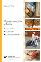 Migracje emerytów w Polsce - czynniki, kierunki, konsekwencje