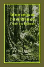Robinson amerykański. Szkoła Robinsonów. LÉcole des Robinsons