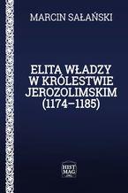 Elita władzy w Królestwie Jerozolimskim (1174-1185)