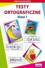 Testy ortograficzne. Klasa 1