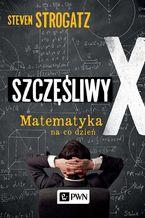 Szczęśliwy X. Matematyka na co dzień