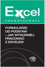 Okładka książki Formularze od podstaw - jak wygodniej pracować z Excelem