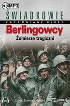 Berlingowcy Żołnierze tragiczni