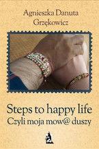 Steps to happy life. Czyli moja mow@ duszy