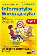 Okładka książki Informatyka Europejczyka. Zeszyt ćwiczeń dla szkoły podstawowej, kl. IV - VI. Edycja: Windows Vista, Linux Ubuntu, MS Office 2007, OpenOffice.org. Część II